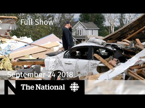 The National for September 24, 2018 — Tornado Impact, N.B. Election, Predictive Policing