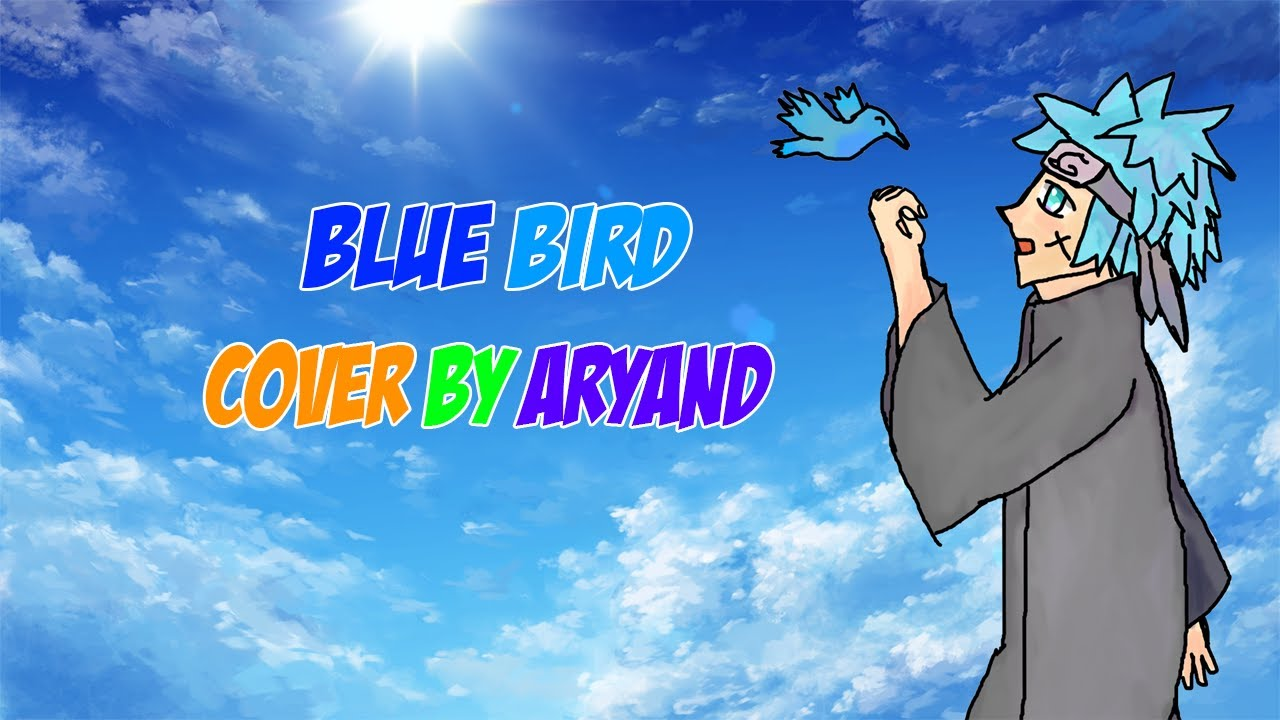 BLUE BIRD COVER BY ARYAND // NARUTO SHIPPUDEN OP 3
