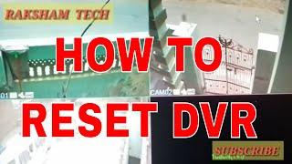 H.264 CCTV DVR||DVR  RESTORE  FACTORY|| HOW TO RESET DVR||