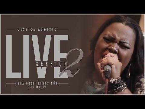Jessica Augusto - Pra Onde Iremos Nós + Fill Me Up Cover ft Samuel Gonçalves - Prod Danilo Mota