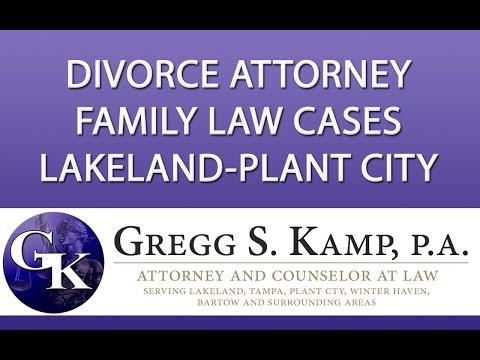 Family Law and Divorce Attorney Plant City FL Tampa FL http://www.GreggKamp.com