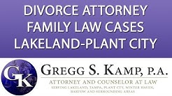Family Law and Divorce Attorney Plant City FL Tampa FL http://www.GreggKamp.com