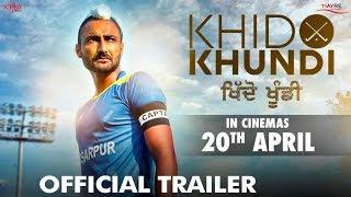 Khido Khundi (Official Trailer) - Ranjit Bawa, Mandy Takhar, Manav Vij