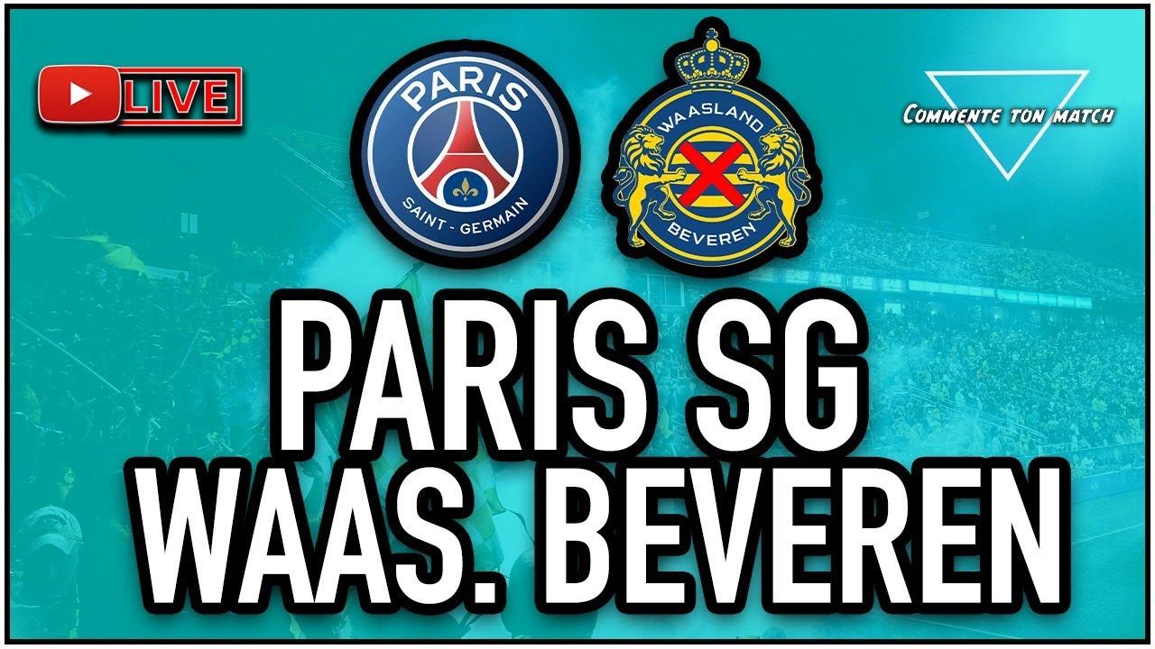 Direct Live Paris Saint Germain Waasland Beveren Paris Beveren Parc Des Princes Youtube