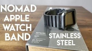 MUST HAVE Apple Watch Band - Nomad Steel Apple Watch Band Review