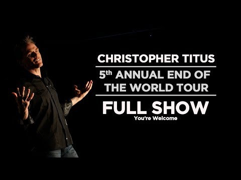 Christopher Titus - 5th Annual End of the World Tour - Full Show ...