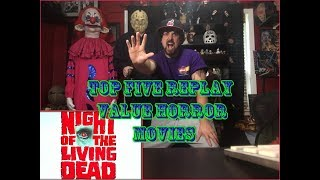 TOP 5 REPLAY VALUE HORROR MOVIES (CHRISTIAN'S LIST)
