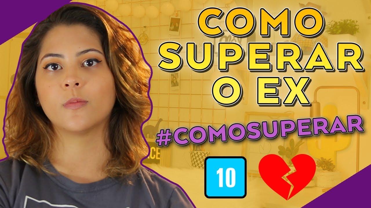 COMO SUPERAR O EX