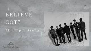 GOT7 (갓세븐) - Believe (믿어줄래) [3D Empty Arena]