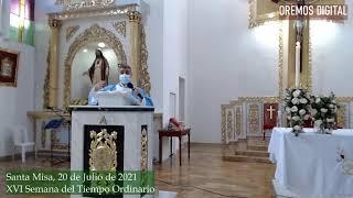 HOMILIA DE HOY MARTES 20 DE JULIO DEL 2021