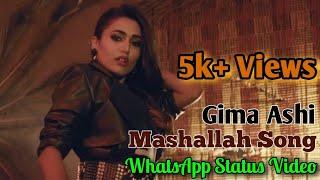 Mashallah Song   Gima Ashi, Ravneet Singh   WhatsApp Status