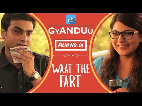 WTF - Waat The Fart - Film no.1 : PDT GyANDUu Short Film Series - PDT