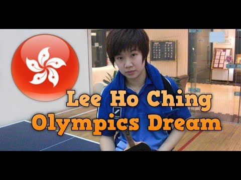 Olympics Dream of Lee Ho Ching - Hong Kong table tennis player