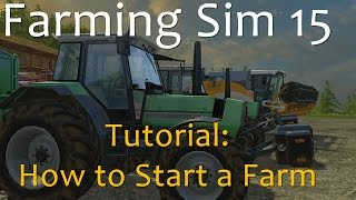 Complete Guide to Starting a new Farm - Farming Simulator 15