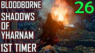 Bloodborne 1st Timer Walkthrough - Part 26 - Shadows Of Yharnam Boss Battle