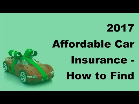 2017-affordable-car-insurance-|-how-to-find-affordable-auto-insurance