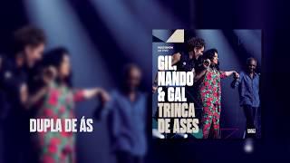 Baixar Multishow Ao Vivo Gil, Nando & Gal: Trinca de Ases | Dupla de Ás