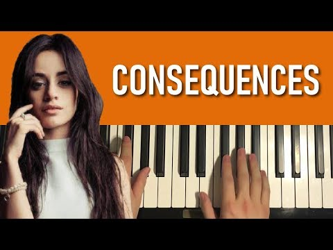 HOW TO PLAY - Camila Cabello - Consequences (Piano Tutorial Lesson)