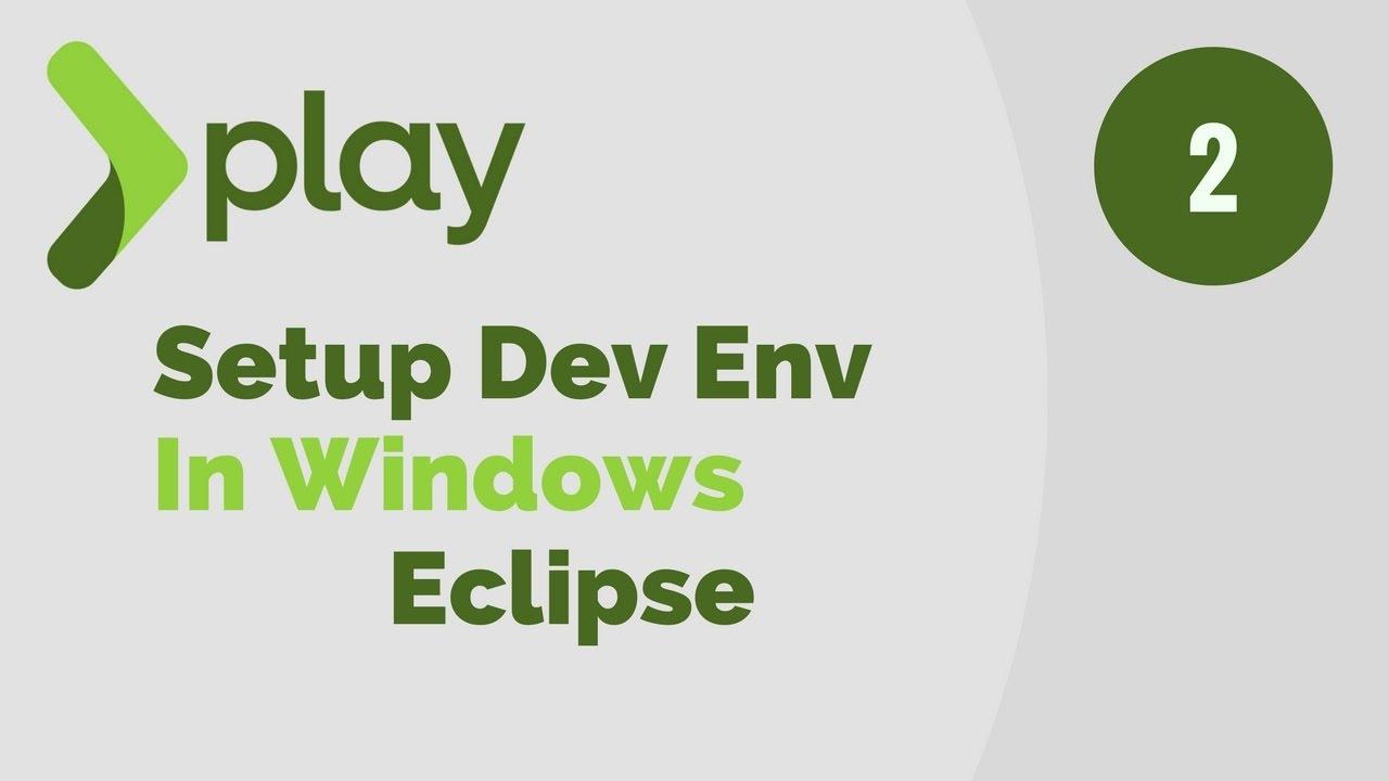 Play Framework Tutorial # 2 | Setup Dev Environment in Windows For Eclipse IDE