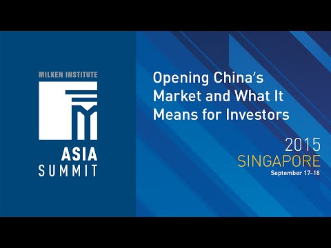 Asia Summit 2015 - Opening China's Market and What It Means for Investors