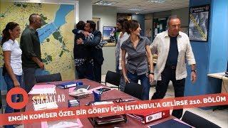 Engin Komiser Özel Bir Görev İçin İstanbul'a Geldi 210. Bölüm