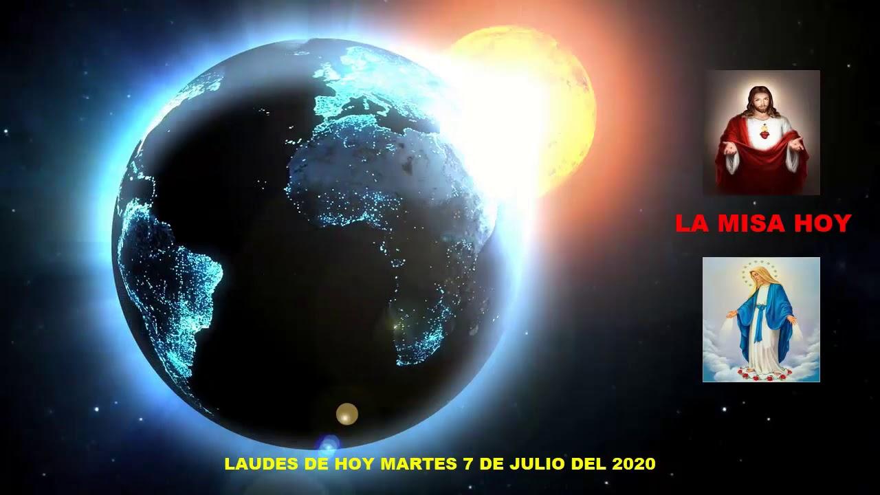 LAUDES DEL DÍA DE HOY MARTES 7 DE JULIO DEL 2020