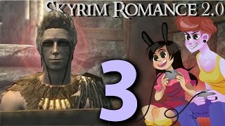 SKYRIM ROMANCE MOD - 2 Girls 1 Let's Play Part 3: CAEL THE F* BOY