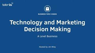 Technology & Marketing Decision Making