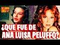 QUE FUE DE ANA LUISA PELUFO!! Actriz Mexicana