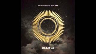 TAEYANG - LET GO + ENG LYRICS MP3