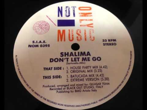 Shalima - Don't Let Me Go (Remix)