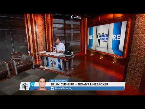 Houston Texans LB Brian Cushing Calls in to The Rich Eisen Show | Full Interview | 8/11/17