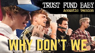 Why Don't We - Trust Fund Baby (Acoustic Version from SPACE SHOWER TV「INTERNATIONAL FLASH」)