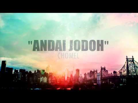 Chomel - Andai jodoh(Lyric video)