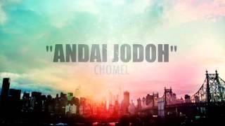 Gambar cover Chomel - Andai jodoh(Lyric video)