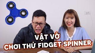 FIDGET SPINNER là cái gì mà hot vậy?