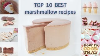 Top 10 Recipes - TOP 10 BEST MARSHMALLOW RECIPES IN 10 Minutes How To Cook That Ann Reardon