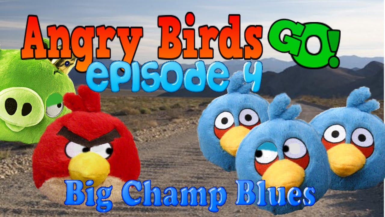 "Angry Birds Go! Episode 4-"" Big Champ-Blues"" - YouTube"