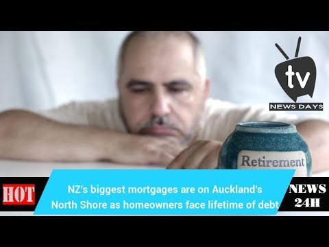 NZ's biggest mortgages are on Auckland's North Shore as homeowners face lifetime of debt