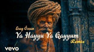 Eray Özcan - Ya Hayyu Ya Qayyum (Feat. Sami Yusuf, Abida Parveen)