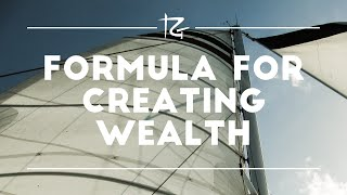 Ep. 149 Formula for Creating Wealth
