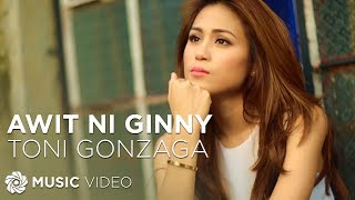 Toni Gonzaga Awit Ni Ginny Official Music Video