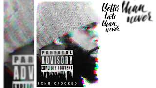 KXNG CROOKED - Better Late Than Never (2019 Hip Hop Weekly #50)