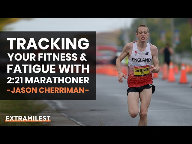 Tracking Your Fitness and Fatigue with 2:21 Marathoner Jason Cherriman