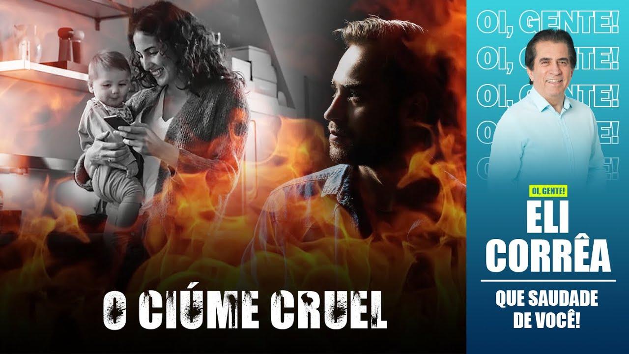 Download O ciúme cruel   Eli Corrêa Oficial  