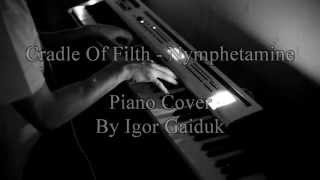 Cradle Of Filth – Nymphetamine - Piano