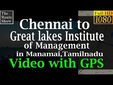 Drive to Great Lakes Institute of Management(GLIM), Manamai from Chennai | Video With GPS