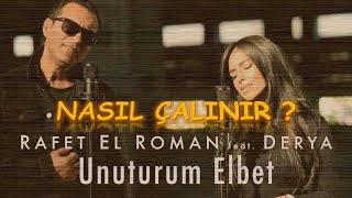 rafet el roman feat derya unuturum elbet orjinal ton tab ve akor nasil calinir