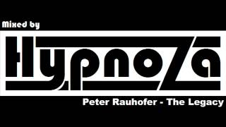 Peter Rauhofer - The Legacy (Mixed by HypnoZa)