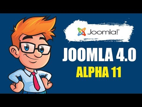 Joomla 4.0 Alpha 11 Overview -   What's New In It?